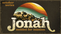 Jonah: Molded for Mission