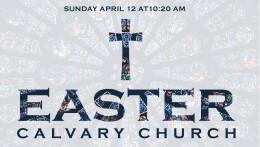 Easter at Calvary!
