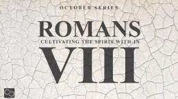 Romans 8 - Week 1