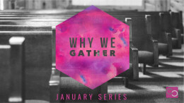 Why We Gather - Learning