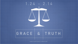 Grace and Truth - Week 2